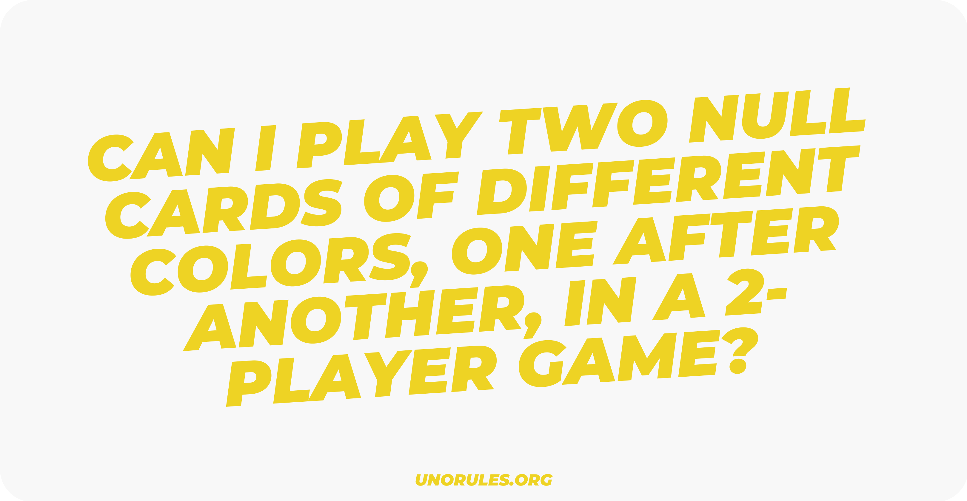 Can I play two null cards of different colors, one after another, in a 2-player game