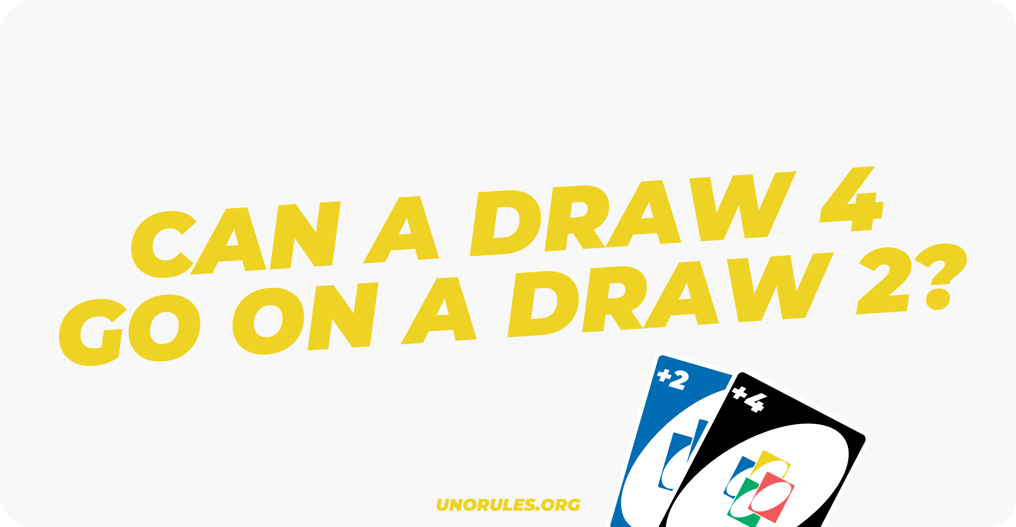 Can a Draw 4 go on a Draw 2