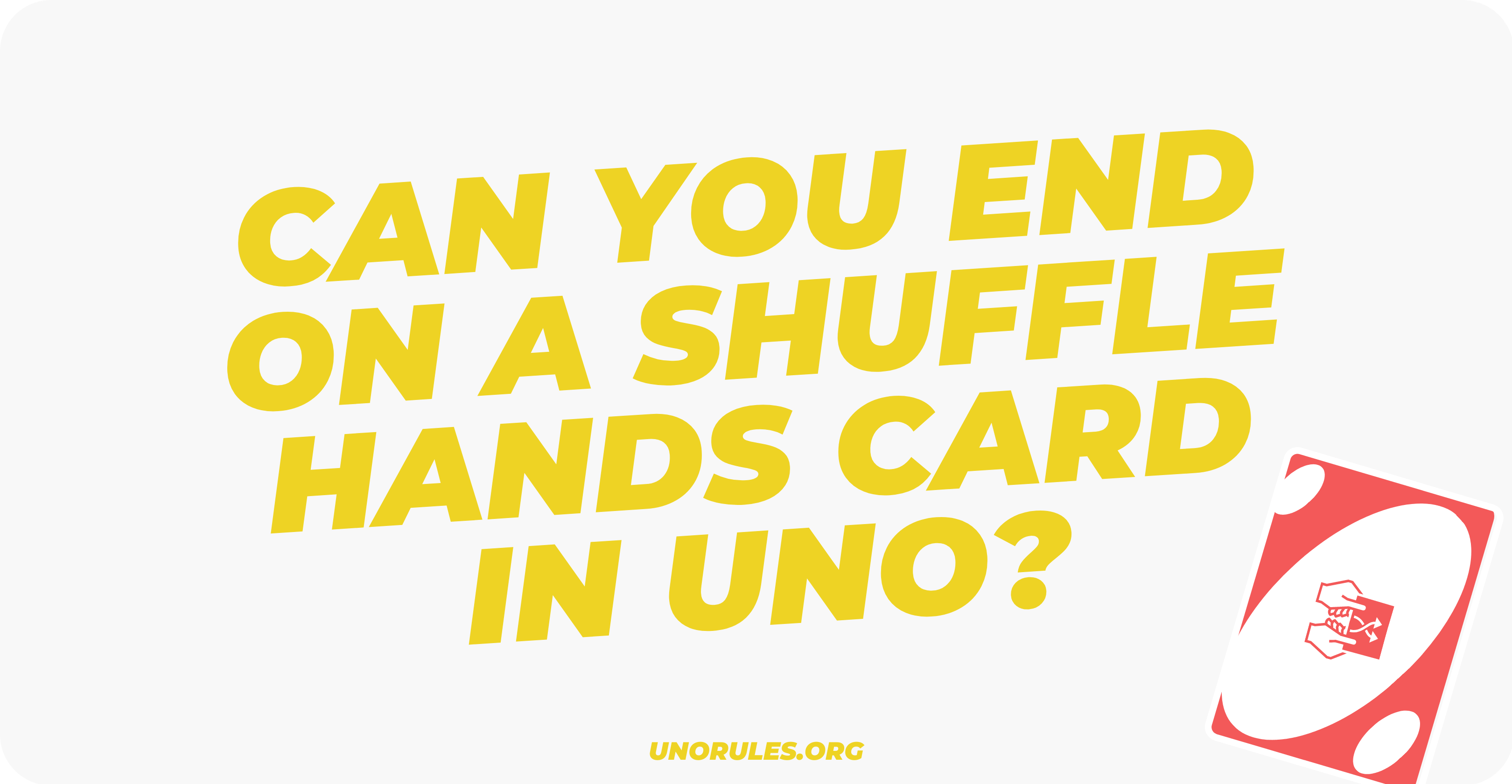 Can you end on a shuffle hands card in Uno