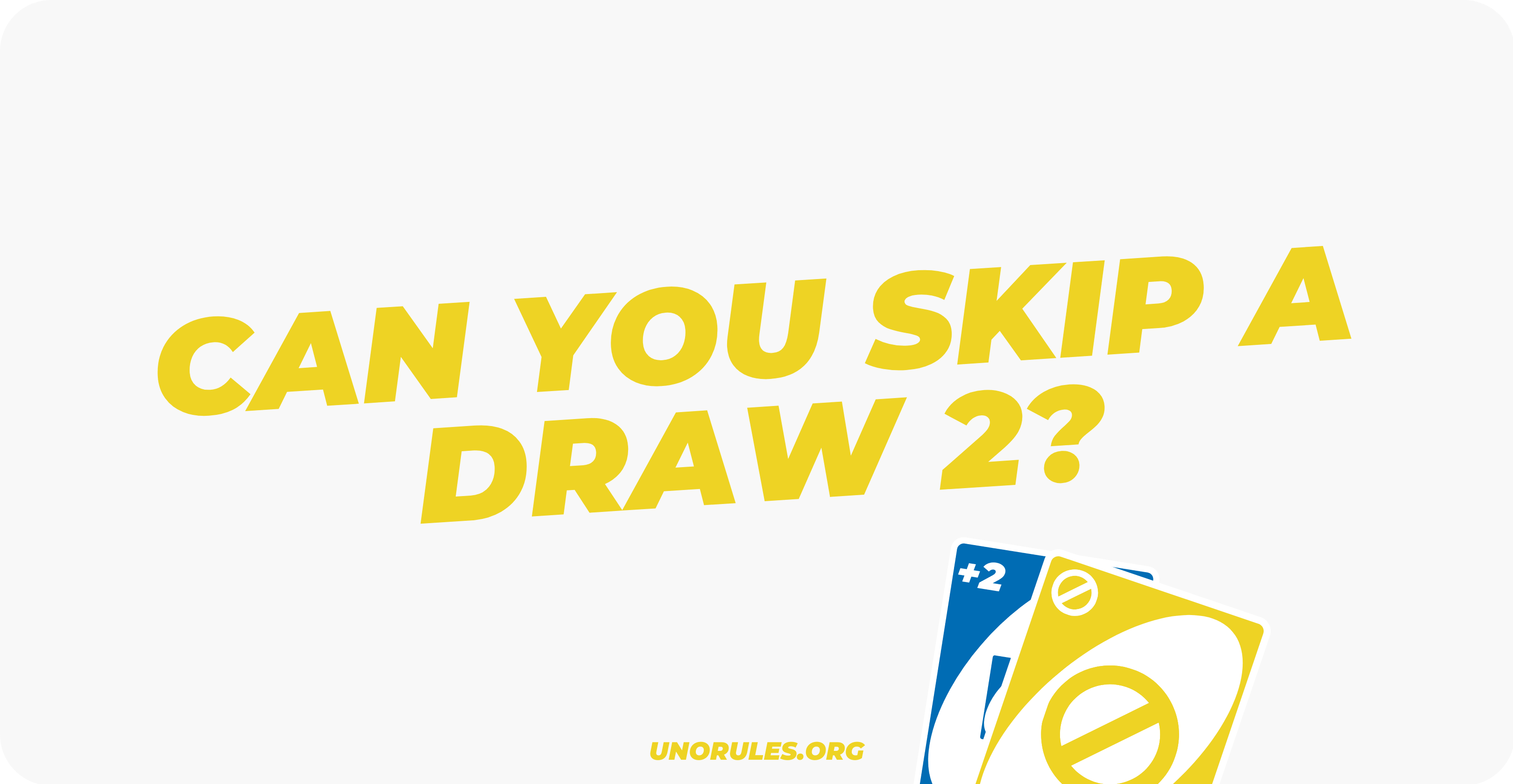 Can you skip a draw 2?