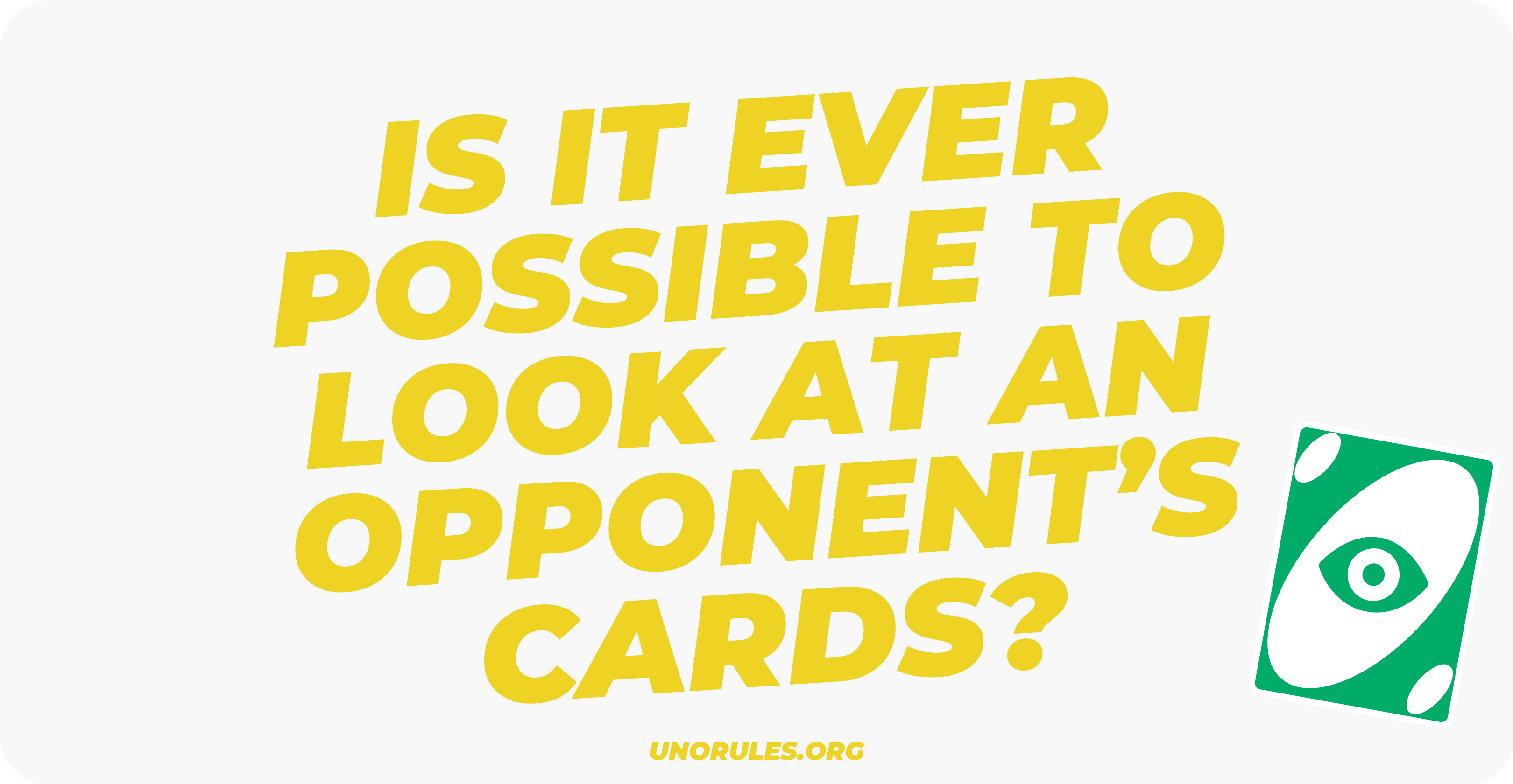 Is it ever possible to look at an opponent's cards