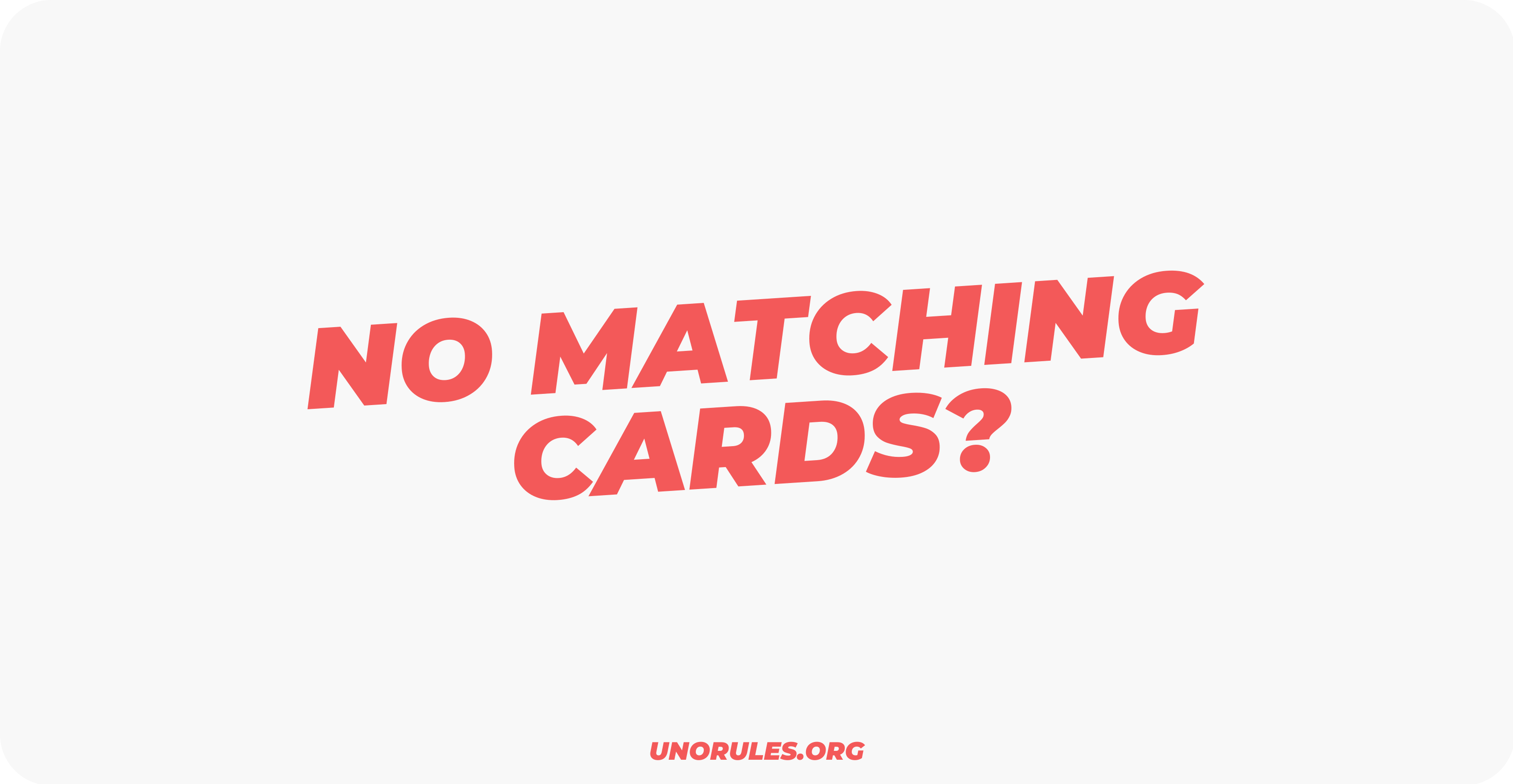 What to do during uno when you don't have a matching card
