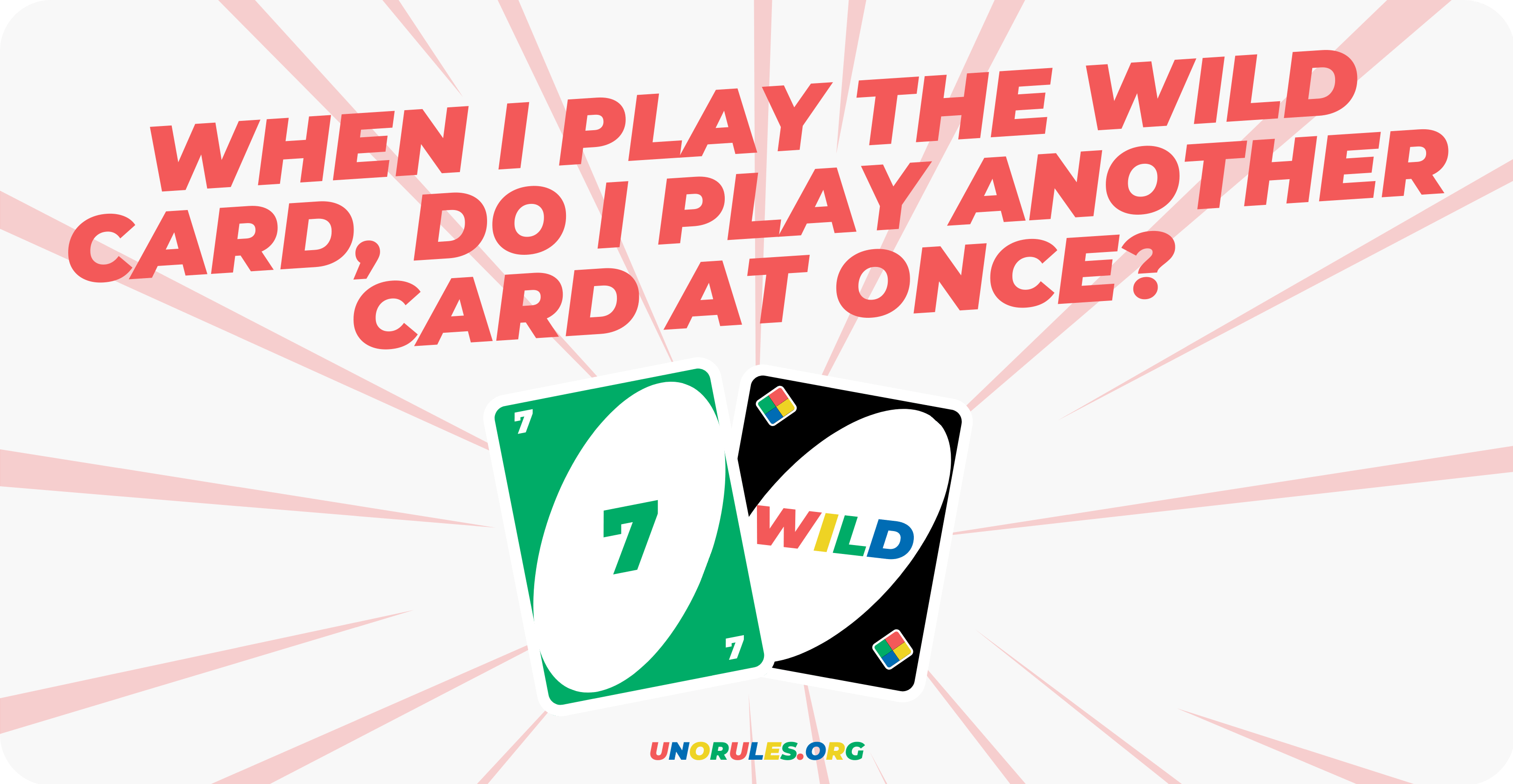 When I play the Wild card, do I play another card at once