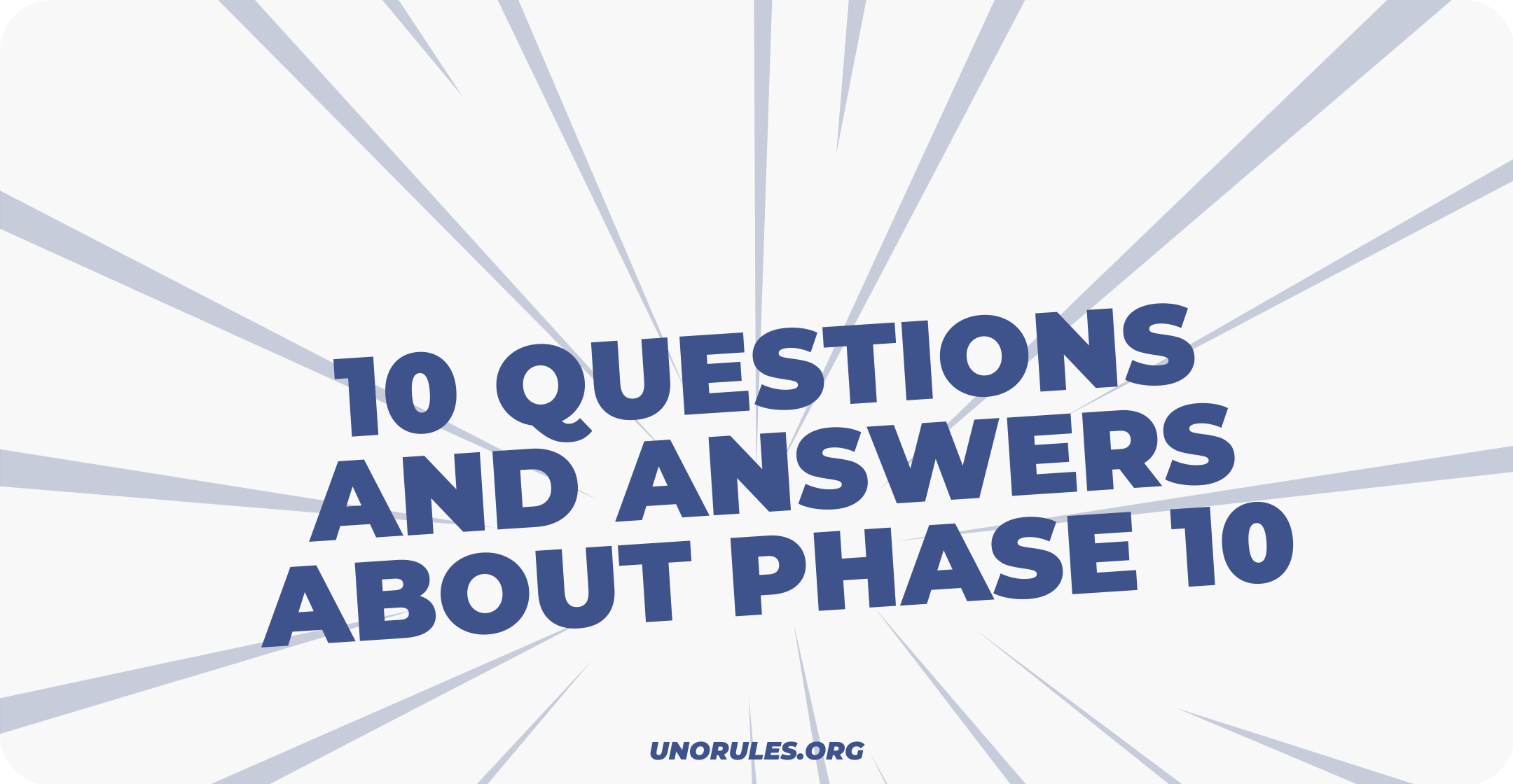 10 questions and answers about Phase 10