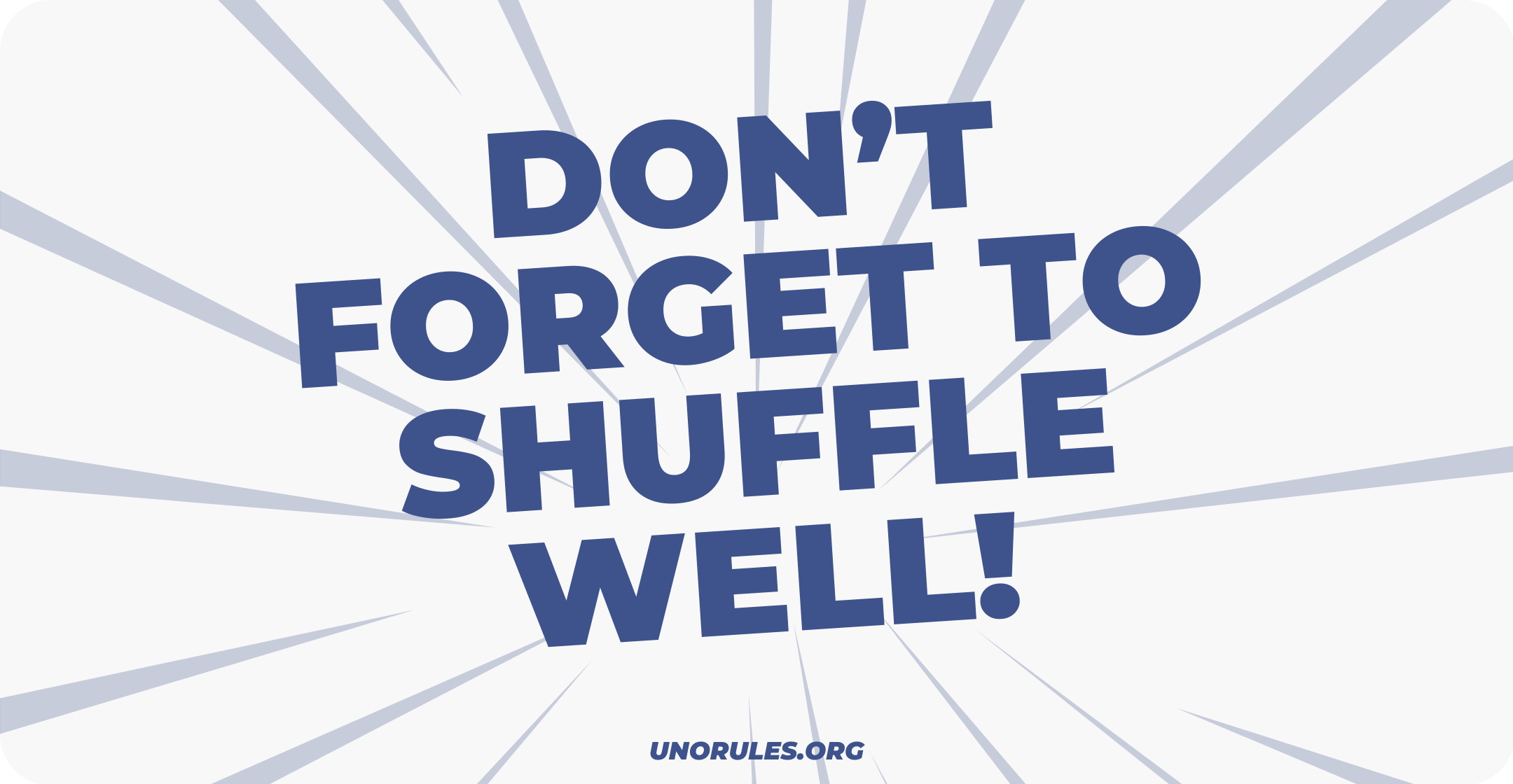 Don't forget to shuffle well!