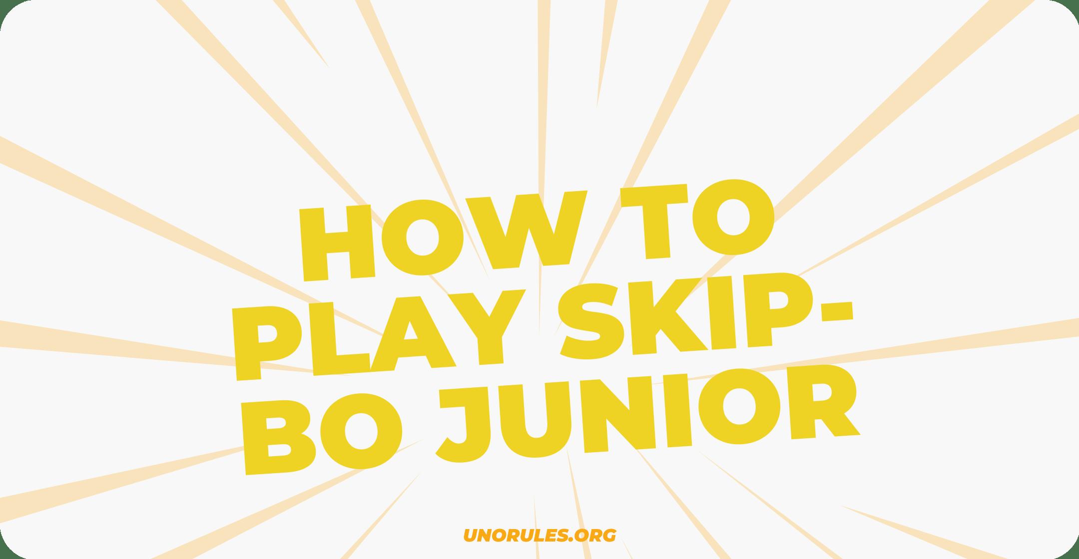 How to play Skip-Bo junior