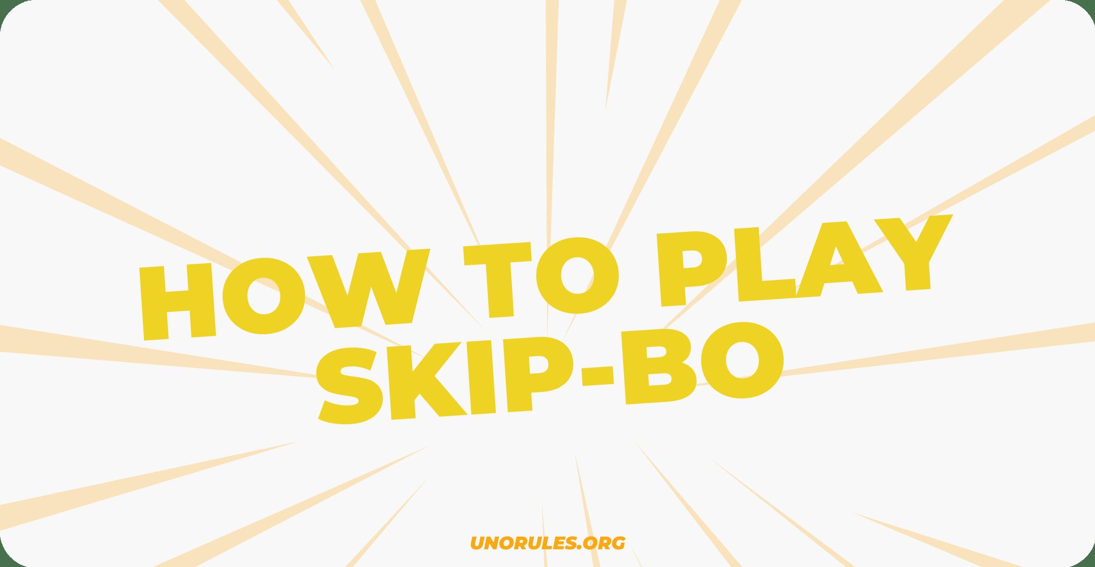 How to play Skip-Bo