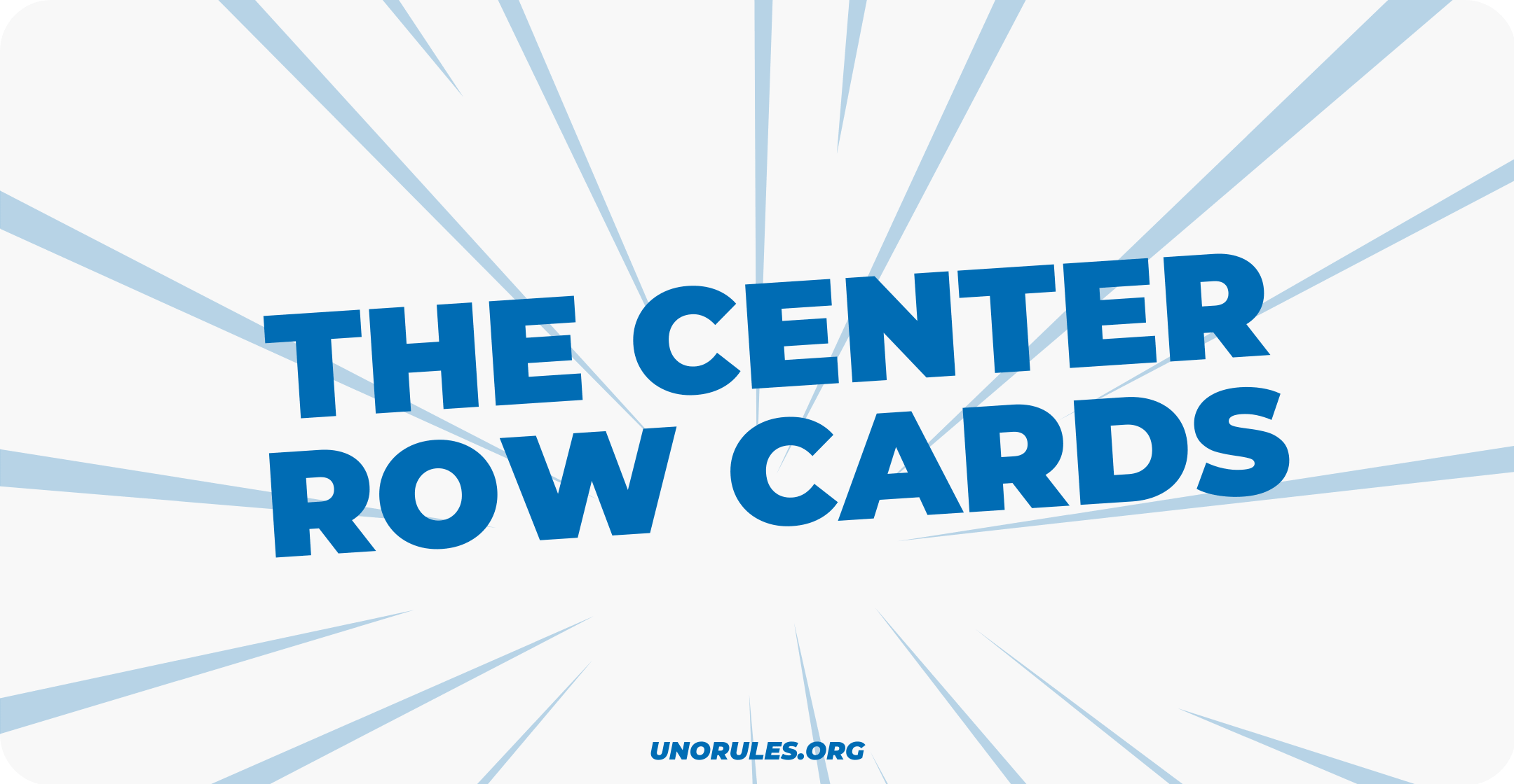 Important about the center row cards