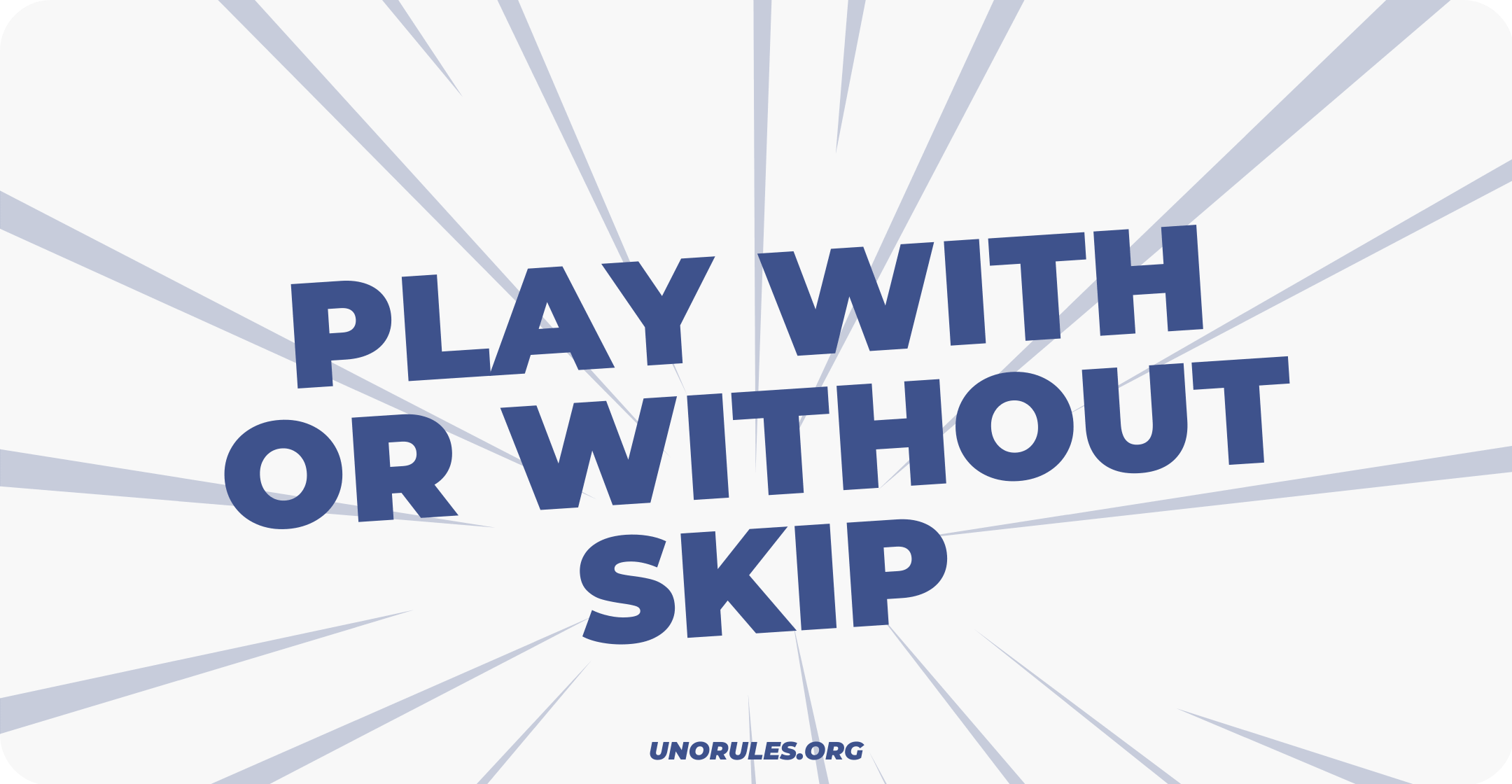 Play with or without Skip