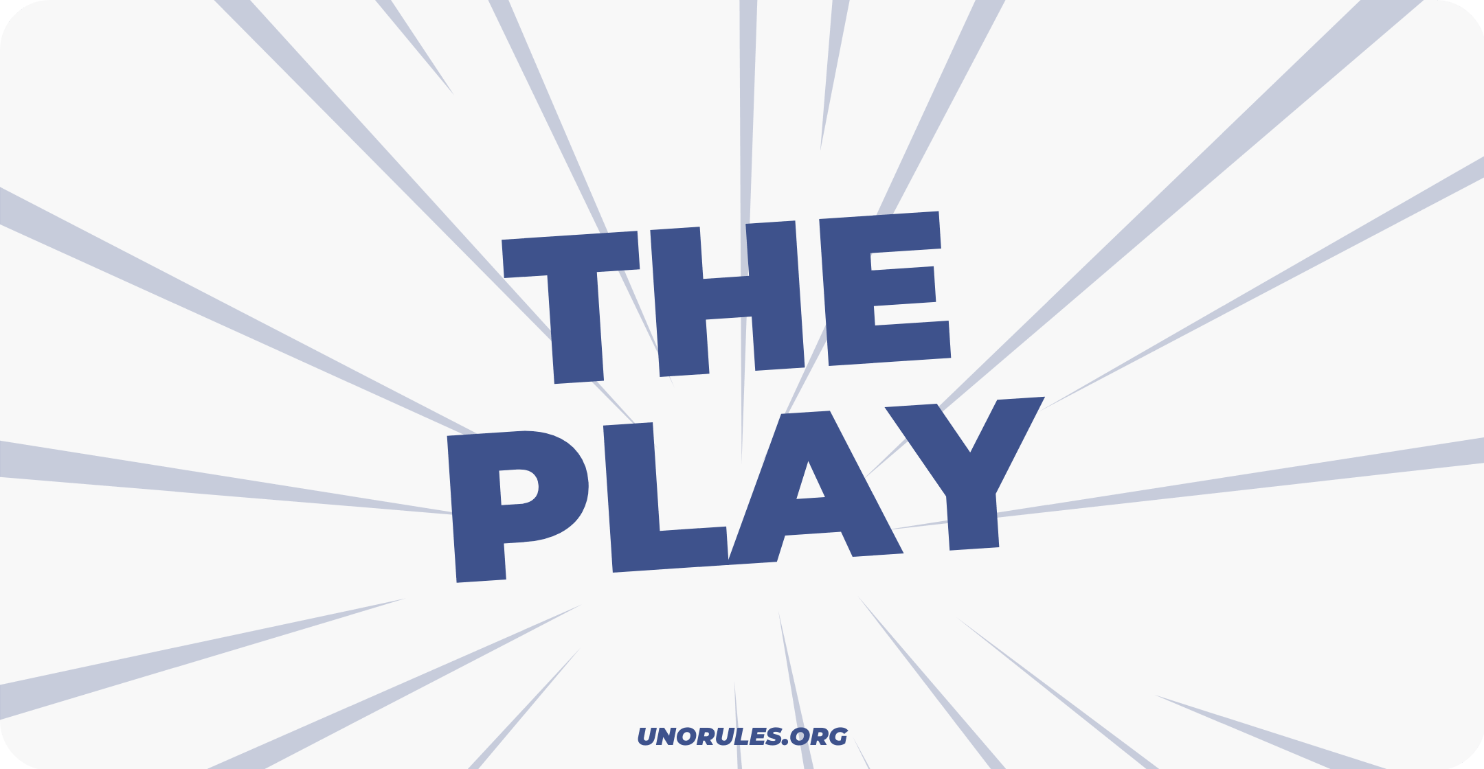 Step 2 – The Play