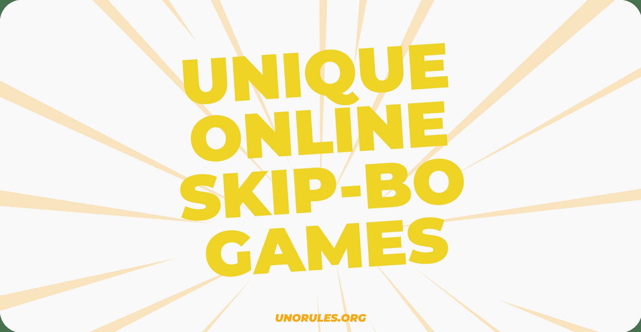 Unique online Skip-Bo games