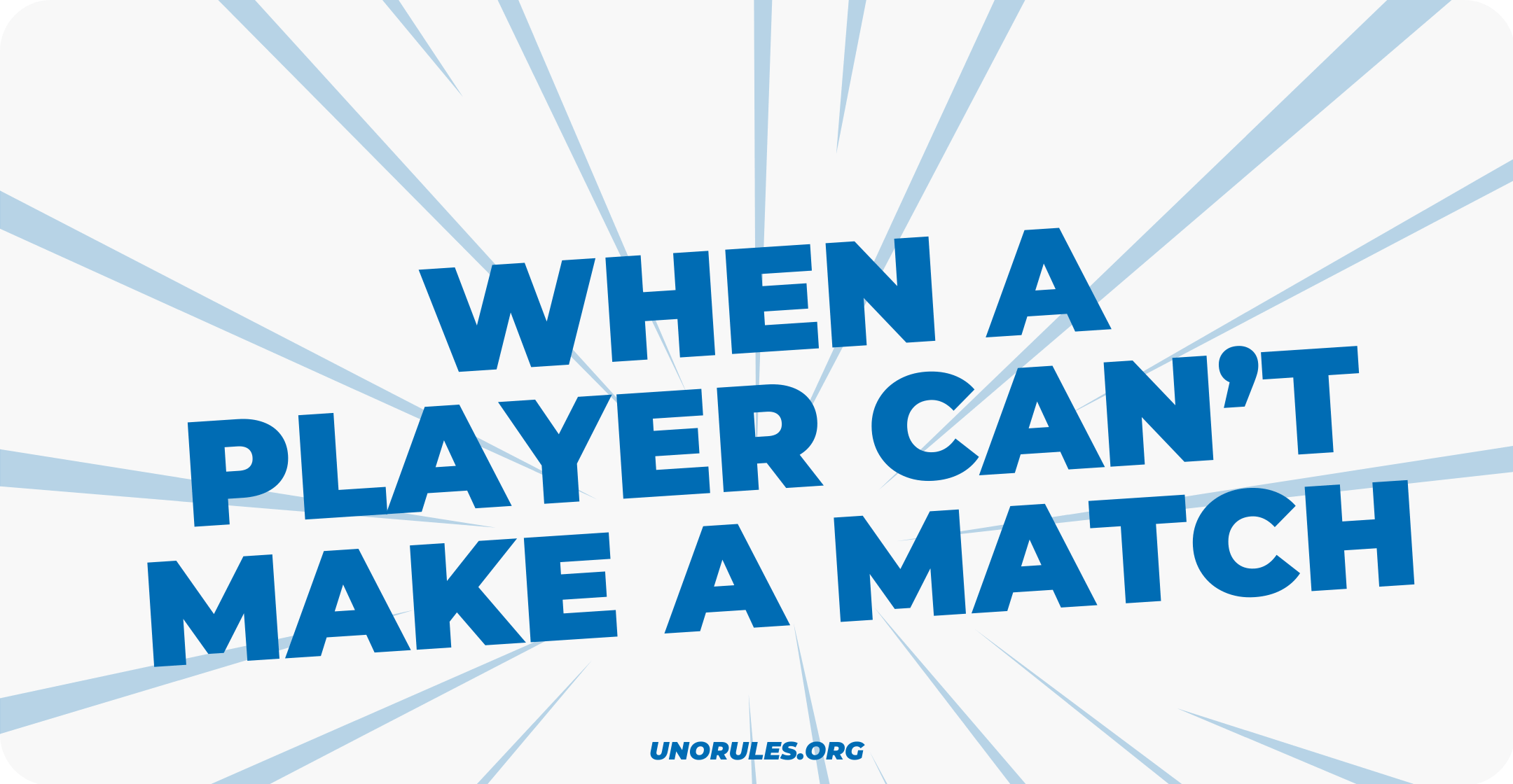 When a player can't make a match