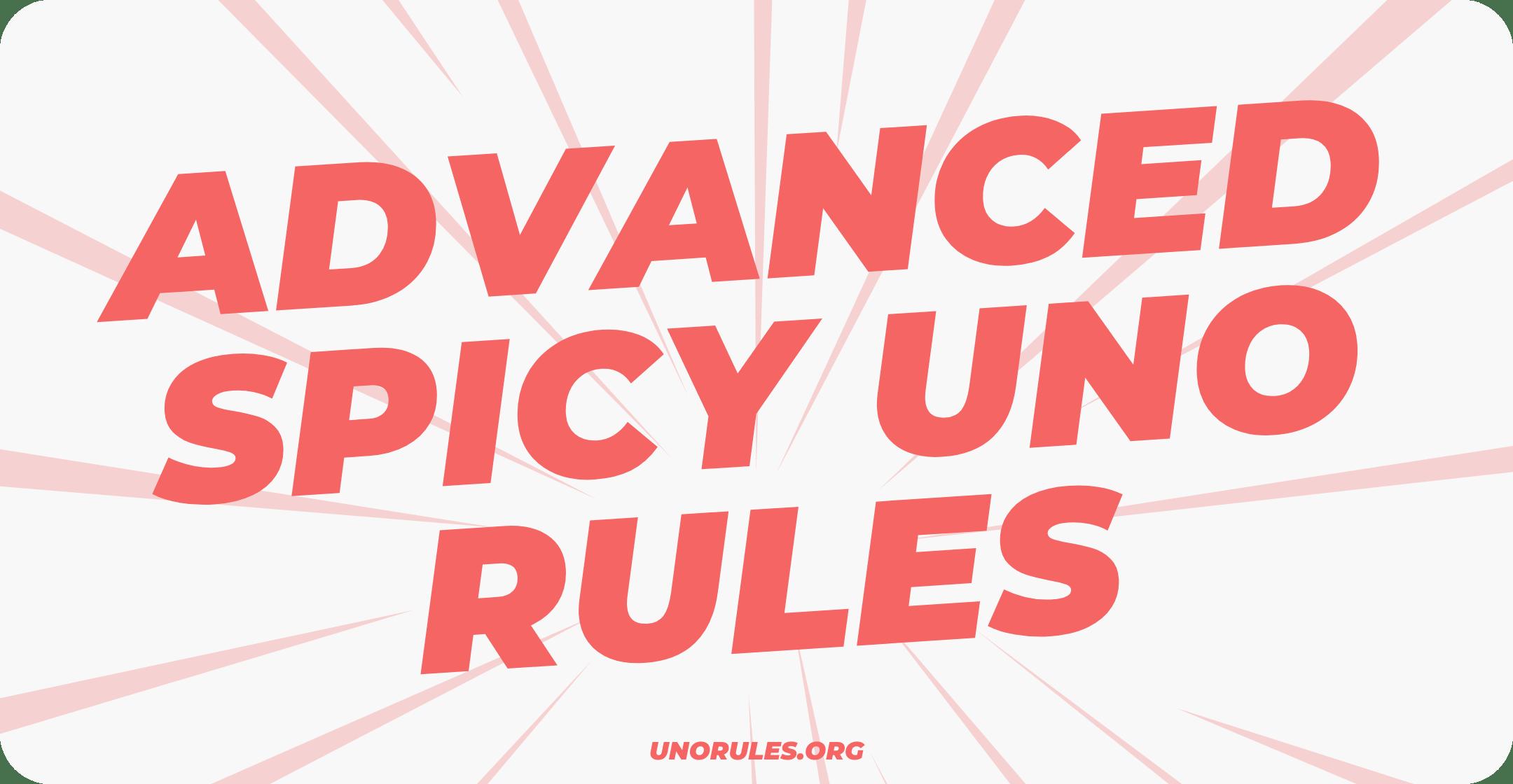 Advanced spicy uno rules