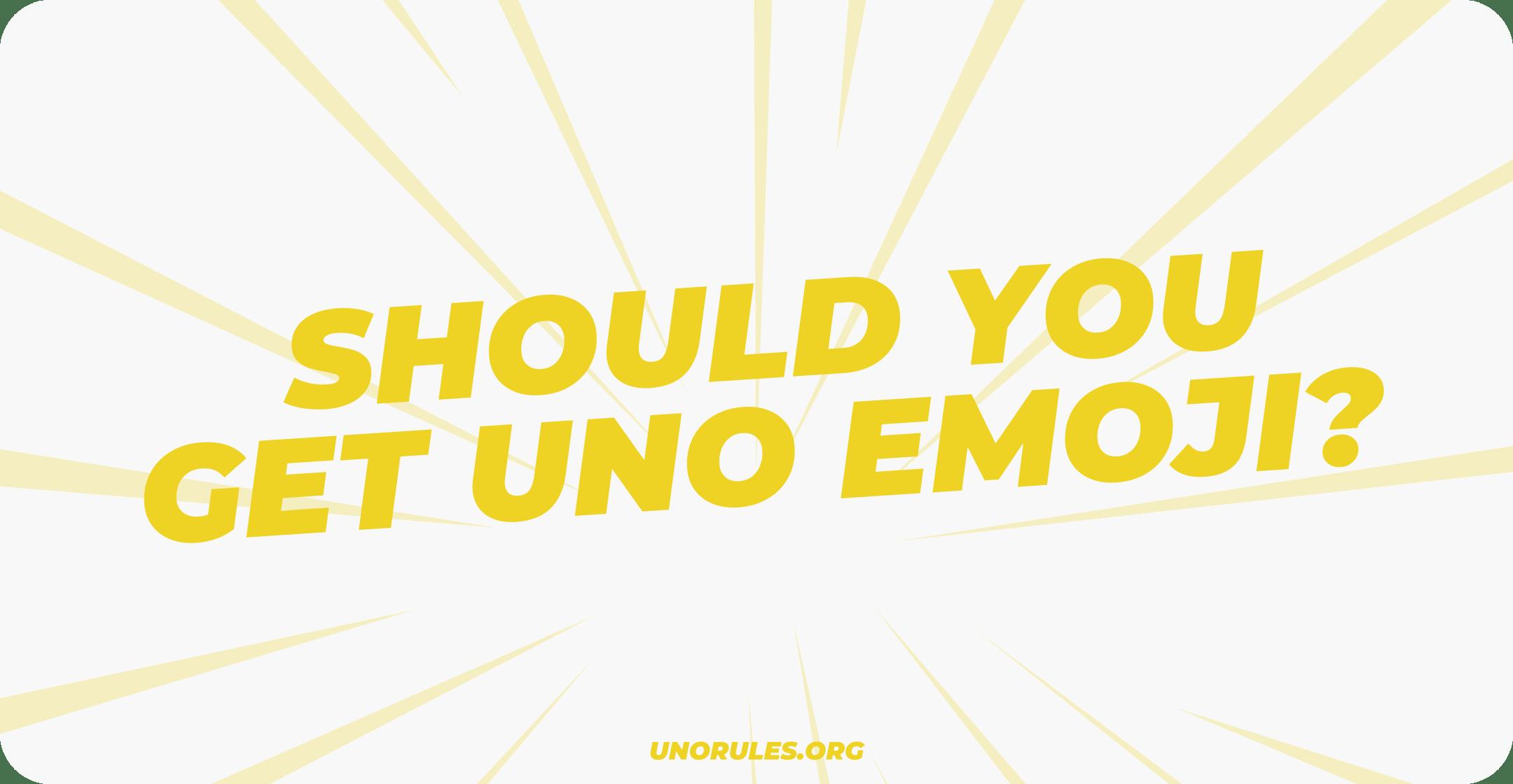 Should you get Uno Emoji
