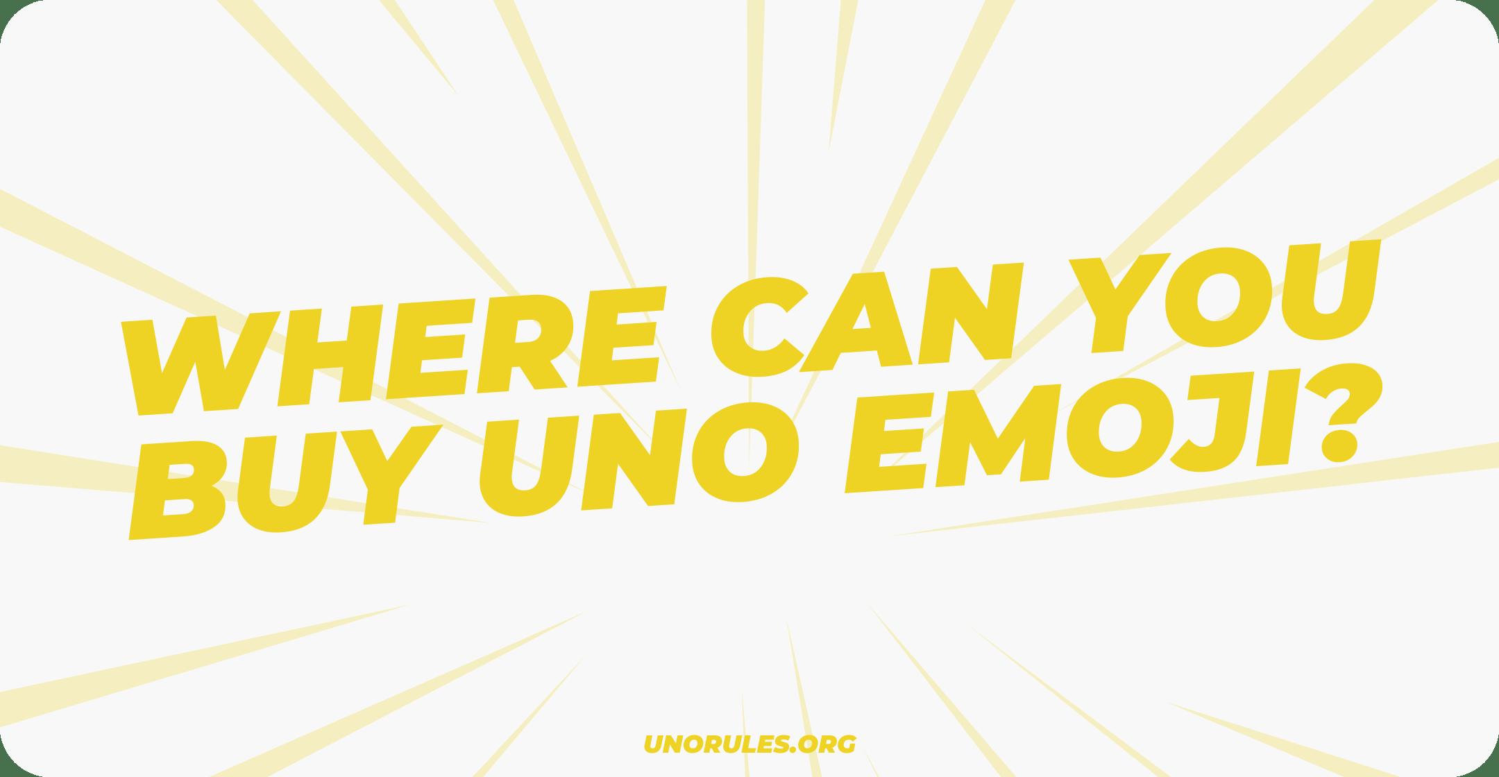 Where can you buy Uno Emoji