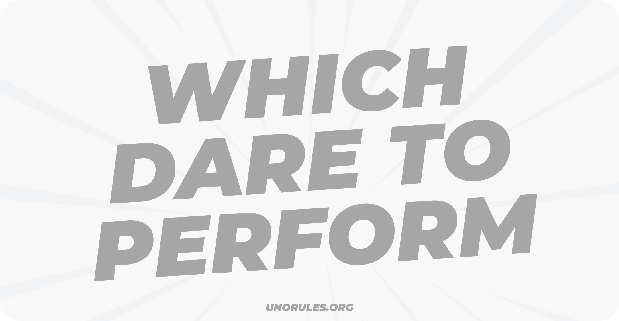 Which dare to perform